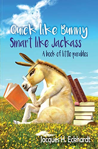 Download Quick like Bunny Smart like Jackass: A book of little  parables (Donkey series) 1070792454