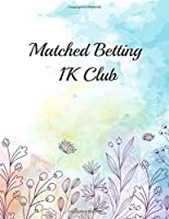 Matched Betting 1K Club: Matched Betting / Casino Tracker - Record Each Bet - Record Monthly/Annual Profits for Casino & Matched Betting - Weekly Bet Club Info - Gubbed List - Record Site Login Info - Motivation Page