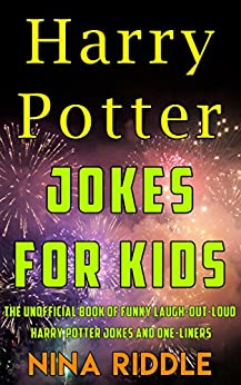Harry Potter Jokes for Kids: The Unofficial Book of Funny Laugh-out-Loud Harry Potter Jokes and One-Liners by [Riddle, Nina]
