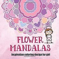 Flower  Mandalas: Inspiration Coloring Design for Girl