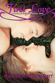 First Love: Oakville Series:Book One by [Reinhart, Kathy-Jo]