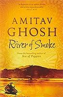 River of Smoke (Ibis Trilogy) by Amitav Ghosh(2012-05-01)