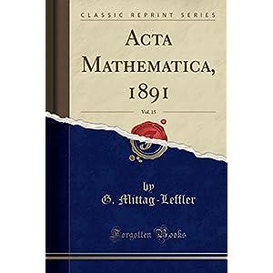 ACTA Mathematica, 1891, Vol. 15 (Classic Reprint)