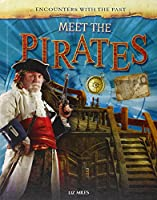 Meet the Pirates (Encounters With the Past)