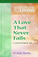 A Love That Never Fails (Guidelines for Living)