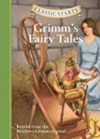 Grimm's Fairy Tales (Classic Starts)