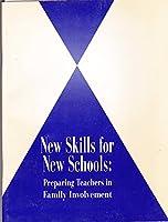 New Skills For New Schools: Preparing Teachers In Family Involvement