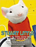 Stuart Little: The Art, the Artists, and the Story Behind the Amazing Movie (Newmarket Pictorial Moviebook)