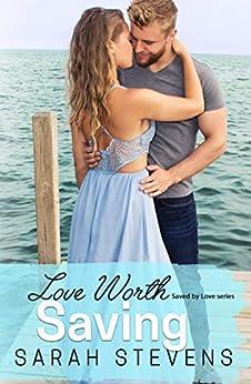 Love Worth Saving: A Saved by Love Novella by [Stevens, Sarah]