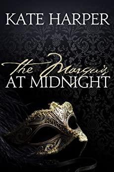 The Marquis At Midnight - A Regency Romance Novel (Midnight Masquerade Series Book 1) by [Harper, Kate]