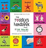 The Toddler's Handbook: Bilingual (English / Dutch) (Engels / Nederlands) Numbers, Colors, Shapes, Sizes, ABC Animals, Opposites, and Sounds, with Over 100 Words That Every Kid Should Know: Engage Early Readers: Children's Learning Books 画像