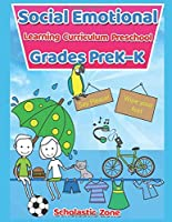 Social Emotional Learning Curriculum Preschool Grades PreK–K: A guide to helping kids understand the connection between their sensations (what the heck are those?) and feelings so that they can get better at figuring out what they need (Social-Emotional Learning Grades PreK–K)