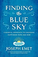 Finding the Blue Sky: A Mindful Approach to Choosing Happiness Here and Now【洋書】 [並行輸入品]