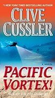 Pacific Vortex! (Dirk Pitt Adventure)
