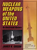 Nuclear Weapons on the United States: An Illustrated History (Schiffer Military History)