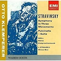 Stravinsky: Symphony in Three Movements, Pulcinella / Weill: Kleine Dreigroschenmusik / J. Strauss: Wiener Blut