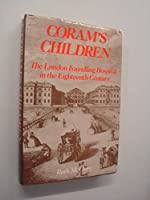 Coram's Children: The London Foundling Hospital in the Eighteenth Century