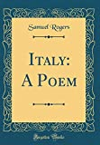 Italy: A Poem (Classic Reprint)