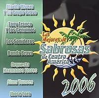 Los Mejores De Sabrosas De Centroamerica 2006 by Various