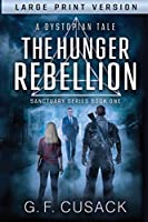 The Hunger Rebellion: A Dystopian Tale (Sanctuary Series)