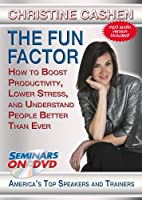 The Fun Factor: How to Boost Productivity, Lower Stress and Understand People Better Than Ever - Entertaining, Dynamic