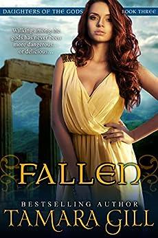 [Gill, Tamara]のFallen (Mythological Romance) (Daughters Of The Gods Book 3) (English Edition)