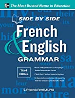 Side-By-Side French and English Grammar, 3rd Edition (Side by Side)