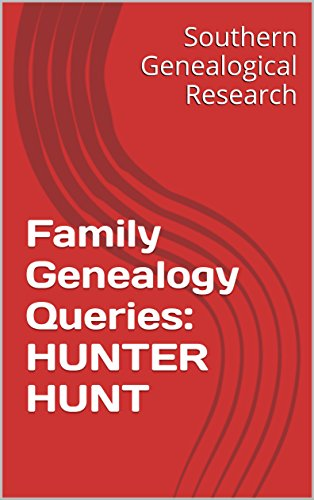 Family Genealogy Queries: HUNTER HUNT (English Edition)の詳細を見る