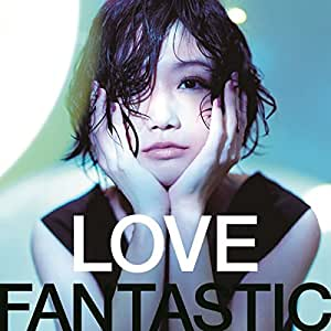 LOVE FANTASTIC (CD+DVD)