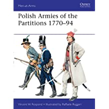 Polish Armies of the Partitions 1770–94 (Men-at-Arms Book 485)