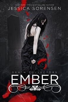 Ember (Death Collectors Book 1) by [Sorensen, Jessica]