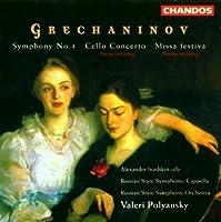 Grechaninov: Symphony No. 4 in C Major, Op. 102 / Cello Concerto, Op. 8 / Missa Festiva, Op. 154 (2013-05-03)