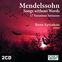 Mendelssohn: Songs Without Words/17 Variations Serieuses by Rena Kyriakou