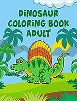"Dinosaur Coloring Book Adult: Dinosaur Coloring Book Adult, Dinosaur Coloring Books For Kids, 50 Pages 8.5""x 11"""