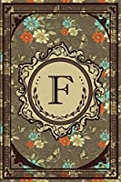 Vintage Monogram: Floral Initial F Letter Old Book Monogram  Composition Notebook Rule Lined Pages Daily Journal Blank Diary Notepad 6x9 Vintage Retro Classy Style for Woman and Girl