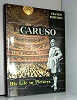 Caruso : His Life in Pictures
