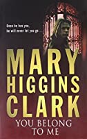 You Belong To Me by Mary Higgins Clark(2004-02-02)