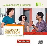 Pluspunkt Deutsch B1: Teilband 1- Allgemeine Ausgabe - Audio-CD zum Kursbuch: Enthaelt Dialoge, Hoertexte und Phonetikuebungen
