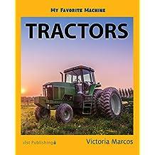 My Favorite Machine: Tractors (My Favorite Machines)