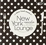 Slow Food Music-New York Lounge Vocals-
