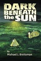 Dark Beneath the Sun