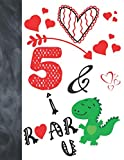 5 &I Roar You: Green T-Rex Dinosaur Valentines Day Gift For Boys And Girls Age 5 Years Old - A Writing Journal To Doodle And Write In - Blank Lined Journaling Diary For Kids