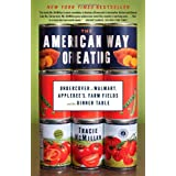 American Way of Eating: Undercover at Walmart, Applebee's, Farm Fields and the Dinner Table