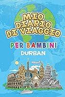 Mio Diario Di Viaggio Per Bambini Durban: 6x9 Diario di viaggio e di appunti per bambini I Completa e disegna I Con suggerimenti I Regalo perfetto per il tuo bambino per le tue vacanze in Durban