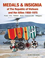 Medals and Insignia of the Republic of Vietnam and Her Allies 1950-1975