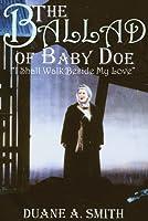The Ballad of Baby Doe: I Shall Walk Beside My Love
