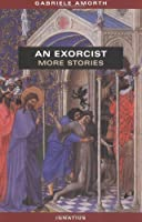 An Exorcist: More Stories by Gabriele Amorth(2002-02-01)