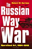 The Russian Way of War: Operational Art, 1904-1940 (Modern War Studies) 画像