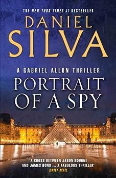 Portrait of a Spy (Gabriel Allon Book 11) by [Silva, Daniel]