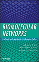 Biomolecular Networks: Methods and Applications in Systems Biology (Wiley Series in Bioinformatics)